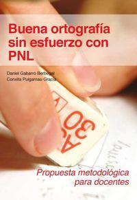 Buena Ortografia Sin Esfuerzo Con Pnl - Daniel Gabarro Berbegal