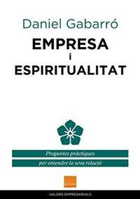 EMPRESA I ESPIRITUALITAT - PREGUNTES PRACTIQUES PER ENTENDRE LA SEVA RELACIO