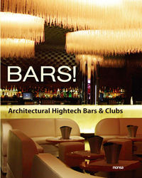 BARS! - ARCHITECTURAL HIGHTECH BARS & CLUBS