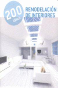 200 IDEAS - REMODELACION DE INTERIORES