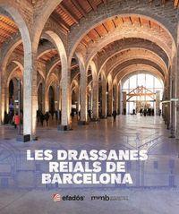 DRASSANES REIALS DE BARCELONA, LES