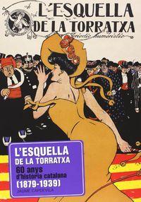 L'ESQUELLA DE LA TORRATXA - 60 ANYS D'HISTORIA CATALANA (1879-1939)