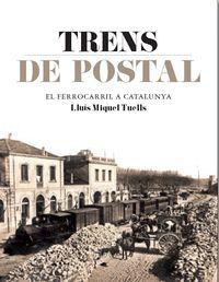 Trens De Postals - Lluis Miquel Tuells