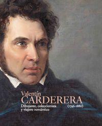 VALENTIN CARDERERA - DIBUJANTE, COLECCIONISTA Y VIAJERO ROMANTICO (1796-1880)
