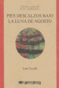 Pies Descalzos Bajo La Luna De Agosto - Joan Cavalle