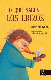 Lo Que Saben Los Erizos - Beatriz Oses / Miguel Angel Diez (il. )