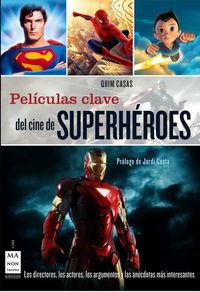 Peliculas Clave Del Cine De Superheroes - Quim Casas