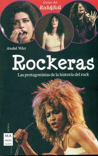 Rockeras - Las Protagonistas De La Historia Del Rock - Anabel Velez
