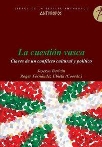 Cuestion Vasca, La - Claves De Un Conflicto Cultural Y Politico - Josetxo Beriain (coord. ) / R. Fernandez Ubieta (coord. )