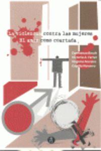 Violencia Contra Las Mujeres - El Amor Como Coartada - Aa. Vv.