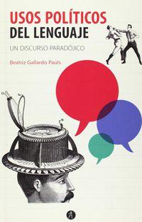 Usos Politicos Del Lenguaje - Beatriz Gallardo Pauls