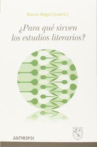 ¿para Que Sirven Los Estudios Literarios? - Marco Angel