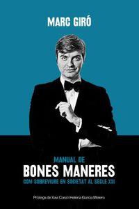 MANUAL DE BONES MANERES - COM SOBREVIURE EN SOCIETAT AL SEGLE XXI