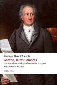 Goethe, Ilums I Ombres - Santiago Riera I Tuebols