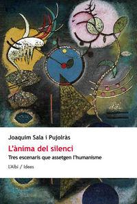 L'anima Del Silenci - Joaquim Sala I Pujolras