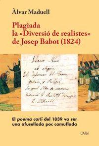 "PLAGIADA LA ""DIVERSIO DE REALISTES"" DE JOSEP BABOT (1824)"