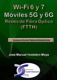 WI-FI 6 Y 7 - MOVILES 5G Y 6G - REDES DE FIBRA OPTICA (FTTH)