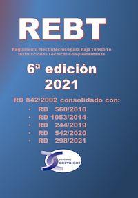 (6 ED) REBT - REGLAMENTO ELECTROTECNICO PARA BAJA TENSION E INSTRUCCIONES TECNICAS COMPLEMENTARIAS - RD 842 / 2002 CONSOLIDADO CON RD HASTA AÑO 2021