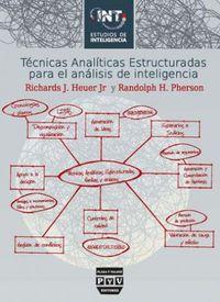 Tecnicas Analiticas Estructuradas Para El Analisis De Inteligencia - Richards J. Heuer