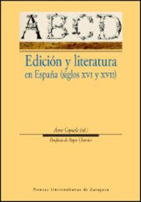EDICION Y LITERATURA EN ESPAÑA (SIGLOS XVI Y XVII)