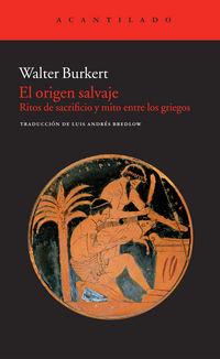 El origen salvaje - Walter Burkert