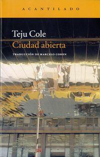 CIUDAD ABIERTA (PREMIO PEN / HEMINGWAY 2012)
