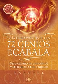 GUIA DE RESPUESTAS DE LOS 72 GENIOS DE LA CABALA - DICCIONARIO DE CONCEPTOS Y PLEGARIAS A LOS ANGELES