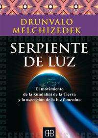 Serpiente De Luz - El Movimiento De La Kundalini De La Tierra Y La Ascension De La Luz Femenina - Drunvalo Melchizedek