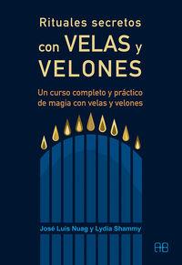 RITUALES SECRETOS CON VELAS Y VELONES - UN CURSO COMPLETO Y PRACTICO DE MAGIA CON VELAS Y VELONES