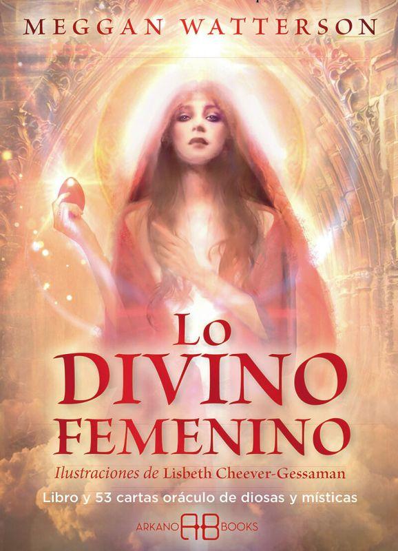 LO DIVINO FEMENINO (+53 CARTAS ORACULO DE DIOSAS Y MISTICAS)