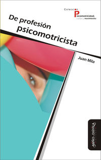 DE PROFESION PSICOMOTRICISTA (2 ED)