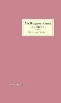 Mi Buenos Aires Querido - Ernesto Schoo