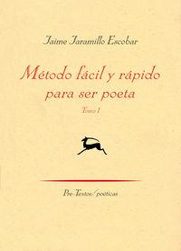 Metodo Facil Y Rapido Para Ser Poeta (vol. I) - Jaime Jaramillo Escobar