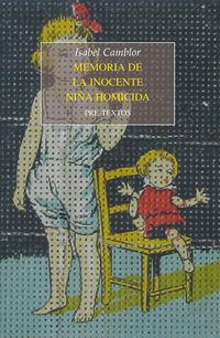 Memoria De La Inocente Niña Homicida - Isabel Camblor Rodriguez