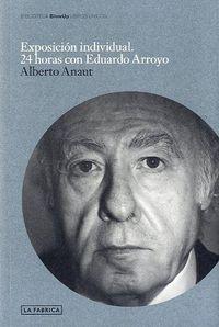 EXPOSICION INDIVIDUAL - 24 HORAS CON EDUARDO ARROYO