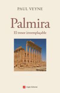 PALMIRA - EL TRESOR IRREEMPLACABLE