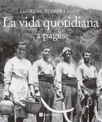 La vida quotidiana a pages - Llorenç Ferrer I Alos