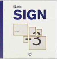 BASIC SIGN