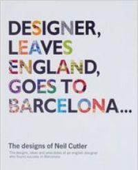 DESIGNER, LEAVES ENGLAND, GOES TO BARCELONA
