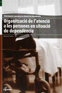 GM - ORGANITZACIO DE L'ATENCIO A LES PERSONES EN SITUADIO DE DEPENDENCIA (CAT)