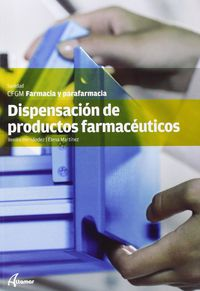 Gm - Dispensacion De Productos Farmaceuticos - Farmacia Y Parafarmacia - Aa. Vv.