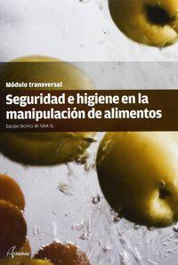 GM / GS - SEGURIDAD E HIGIENE EN LA MANIPULACION DE ALIMENTOS - MODULO TRANSVERSAL