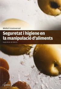 GM / GS - SEGURETAT I HIGIENE EN LA MANIPULACIO D'ALIMENTS (CAT) - MODUL TRANSVERSAL