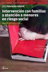 gs - intervencion con familias y atencion a menores en riesgo social - educacion infantil - Montserrat Sorribas / Alicia Garcia Lopez / Merce Gras Magriña