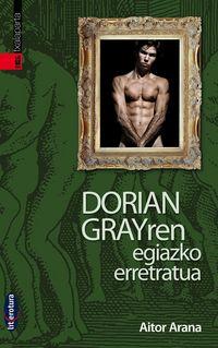 Dorian Grayren Egiazko Erretratua - Aitor Arana