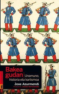 BAKEA GUDAN - UNAMUNO, HISTORIA ETA KARLISMOA