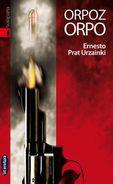 Orpoz Orpo - Ernesto Prat Urzainki