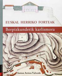 EUSKAL HERRIKO FORTEAK - BERPIZKUNDETIK KARLISMORA