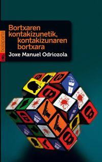 Bortxaren Kontakizunetik, Kontakizunaren Bortxara - J. Manuel Odriozola Lizarribar