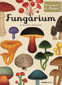 FUNGARIUM - BENVINGUTS AL MUSEU